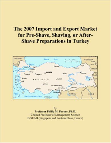 The 2007 Import and Export Market for Pre-Shave, Shaving, or After-Shave Preparations in Turkey