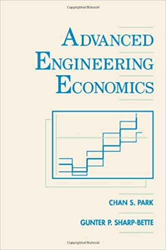 Advanced engineering economics chan s park gunter p sharp bette advanced engineering economics 10th edition fandeluxe Image collections