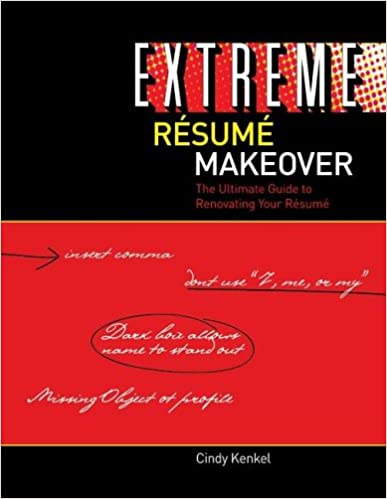 extreme resume makeover the ultimate guide to renovating your