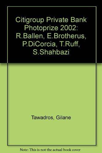 citigroup-private-bank-photoprize-2002-rballen-ebrotherus-pdicorcia-truff-sshahbazi-by-gilane-tawadr