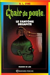 """Afficher """"Chair de poule n° 29 Le fantôme décapité"""""""
