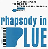 Blue Note Plays the Music of George & Ira Gershwin: Rhapsody in Blue
