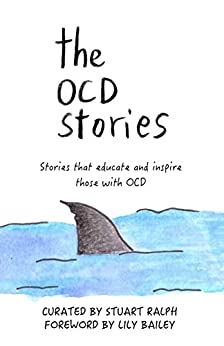The OCD Stories: Stories that educate and inspire those with OCD (English Edition) de [Ralph, Stuart]