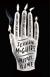 MIDDLEGAME, Seanan McGuire
