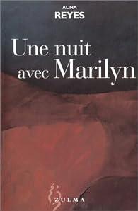 Une nuit avec Marilyn par Alina Reyes