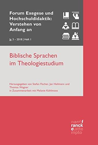 Biblische Sprachen im Theologiestudium: VvAa Heft 1 / 3, Jahrgang 2018 (Forum Exegese und Hochschuldidaktik: Verstehen von Anfang an) (German Edition)