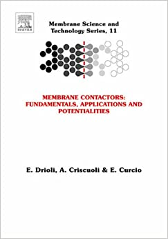 Membrane Contactors: Fundamentals, Applications and Potentialities (Membrane Science and Technology)