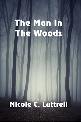 The Man in the Woods by [Luttrell, Nicole C.]