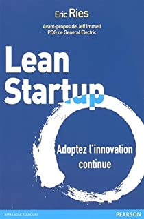 Lean Startup : Adoptez l'innovation continue par Ries