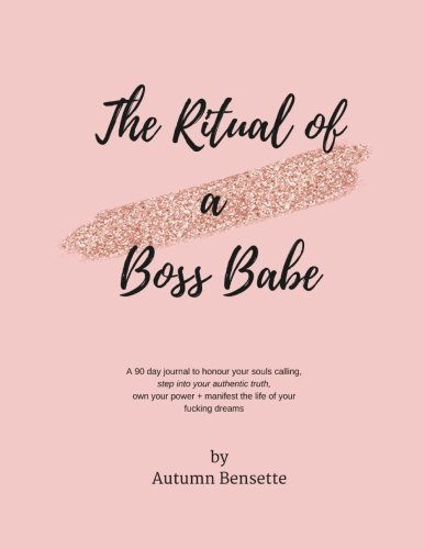 Buy The Ritual Of A Boss Babe A 90 Day Guide To Honour Your
