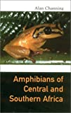 Amphibians of Central and Southern Africa (Comstock Books in Herpetology)