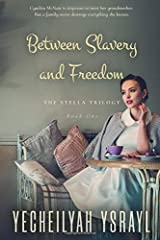 Between Slavery and Freedom: Stella (The Stella Trilogy) Paperback