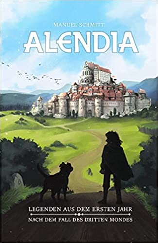 Manuel Schmitt - Alendia: Die erste Staffel als Buch