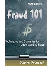 Fraud 101: Techniques and Strategies for Understanding Fraud