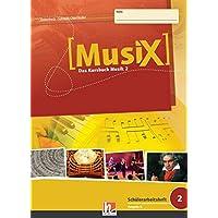 MusiX 2. Schülerarbeitsheft. Ausgabe D: Klasse 7/8