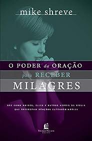 O poder da oração para receber milagres: Ore como Moisés, Elias e outros heróis da Bíblia que receberam bênção