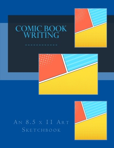 Comic Book Writing: An 8.5 x 11 Art Sketchbook [One Jacked Monkey Publications] (Tapa Blanda)