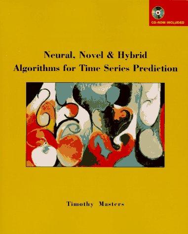 Neural, Novel & Hybrid Algorithms for Time Series Prediction