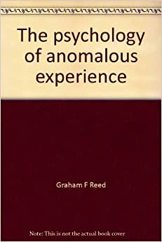 The psychology of anomalous experience: A cognitive approach (Sentry edition 81)