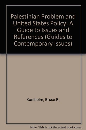 The Palestinian Problem and U.S. Policy: A Guide to Issues and References (Guides to Contemporary Issues)