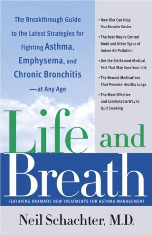 Life and Breath: The Breakthrough Guide to the Latest Strategies for Fighting Asthma and Other Re spiratory Problems - At Any Age