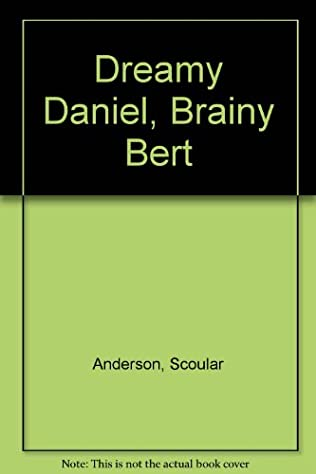 book cover of Dreamy Daniel, Brainy Bert