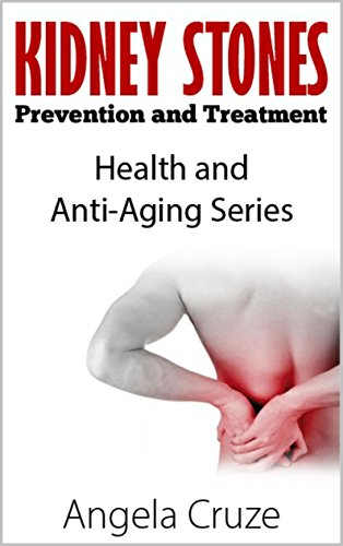 41HYPtYeziL - Kidney Stones - Prevention and Treatment: Heath and Anti-Aging Series (Health and Anti-Aging Book 1)
