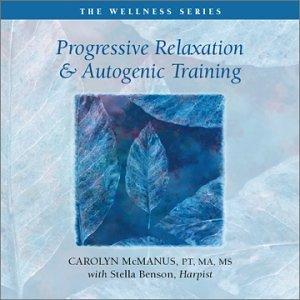 Progressive Relaxation & Autogenic Training by Carolyn McManus