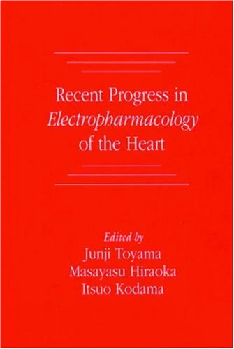 Recent Progress in Electropharmacology of the Heart by CRC Press