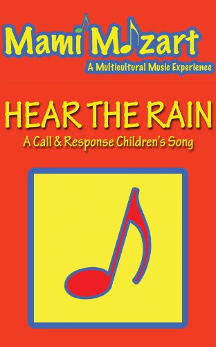 Hear the Rain (A Call & Response Children's Song) (Mami Mozart's Multicultural Music Activities Book 2)