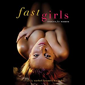 Fast Girls: Erotica for Women Audiobook