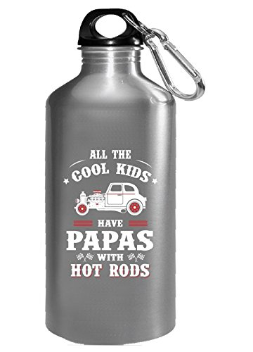 All The Cool Kids Have Papa's With Hot Rods Fathers Day - Wa