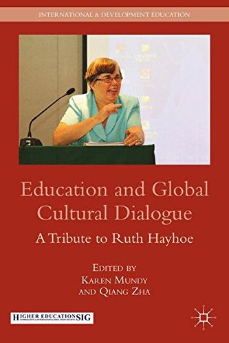 Education and Global Cultural Dialogue: A Tribute to Ruth Hayhoe (International and Development Education)