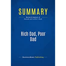 Summary: Rich Dad, Poor Dad: Review and Analysis of Kiyosaki and Lechter's Book