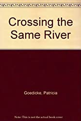 Crossing the Same River