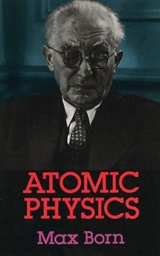 Atomic Physics: 8th Edition (Dover Books on Physics) [Max Born - Physics] (Tapa Blanda)