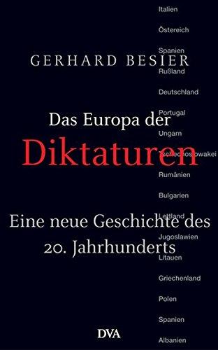 Das Europa der Diktaturen: Eine neue Geschichte des 20. Jahrhunderts