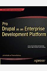 Pro Drupal as an Enterprise Development Platform (Expert's Voice in Web Development) Paperback