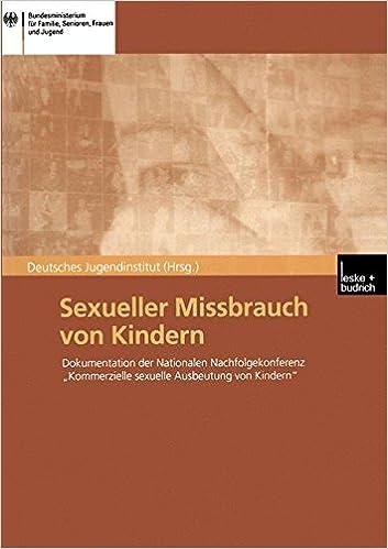 Sexueller Missbrauch von Kindern: Dokumentation der Nationalen Nachfolgekonferenz 'Kommerzielle sexuelle Ausbeutung von Kindern' vom 14./15. März 2001 in Berlin