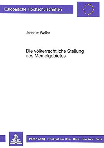 Die völkerrechtliche Stellung des Memelgebietes (European university studies. Series II, Law) (German Edition)