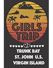 Girls Trip Trunk Bay, St. John, U.S. Virgin Island: Trip Gift Journal ,A Journal for Road Trips, Traveling, Vacations, Camping, Beach Lovers, or any Adventure to be remembered.