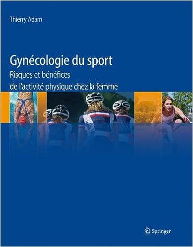 Téléchargement Gynécologie du sport : Risques et bénéfices de l'activité physique chez la femme epub pdf
