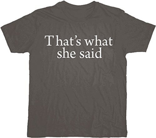That's What She Said Text T-Shirt Tee