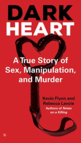 Dark Heart: A True Story of Sex, Manipulation, and Murder (Dark Cloud 2 Best Weapons)