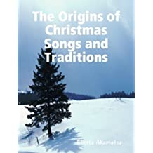 The Origins of Christmas Songs and Traditions