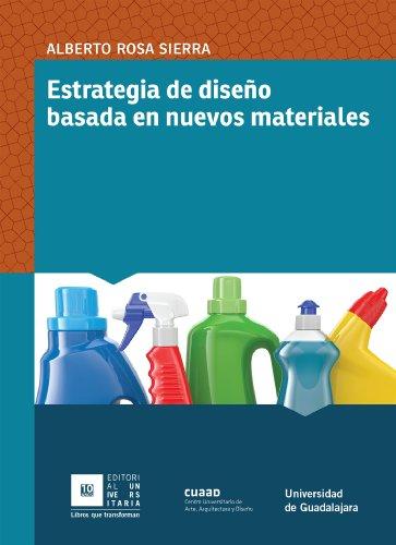 Descargar Libro Estrategia De Diseno Basada En Nuevos Materiales Alberto Rosa Sierra