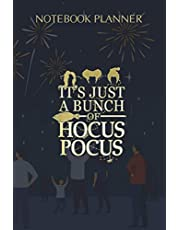 Notebook Planner It s Just a Bunch of Hocus Pocus Halloween: 6x9 inch, Personal, Over 100 Pages, Monthly, Stylish Paperback, Cute, Paycheck Budget, To Do List