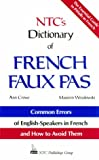 img - for Ntc's Dictionary of French Faux Pas/Common Errors of English-Speakers in French and How to Avoid Them (Language - French) (English and French Edition) book / textbook / text book