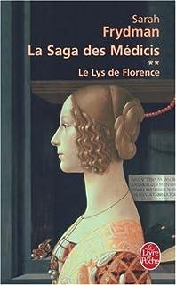 La saga des Médicis : [2] : Le lys de Florence, Frydman, Sarah