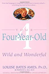 Your Four-Year-Old: Wild and Wonderful